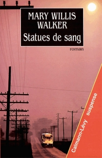 Statues de sang - Mary Willis Walker