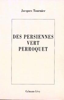 Des persiennes vert perroquet - JacquesTournier