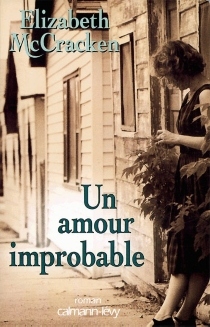 Un amour improbable - Elizabeth McCracken