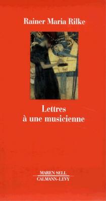 Lettres à une musicienne - Rainer MariaRilke
