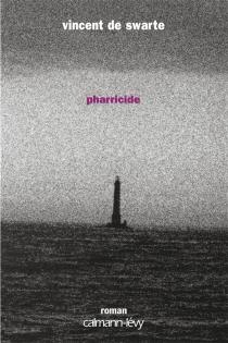 Pharricide - Vincent deSwarte