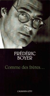 Comme des frères - FrédéricBoyer