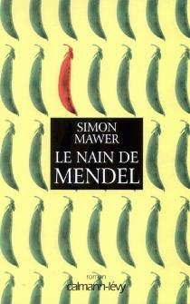 Le nain de Mendel - SimonMawer