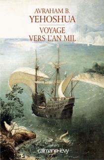 Voyage vers l'an mil - Avraham B.Yehoshua