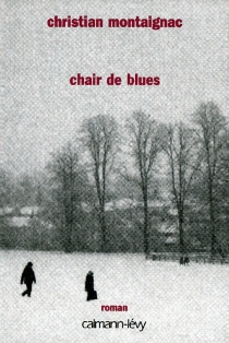 Chair de blues - ChristianMontaignac