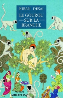 Le gourou sur la branche - KiranDesai