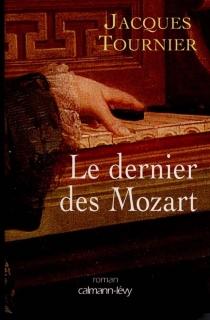 Le dernier des Mozart - JacquesTournier