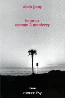 Heureux comme à Monterey - AlainJomy