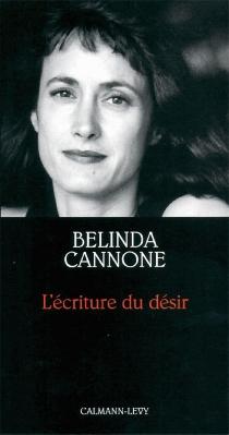 L'écriture du désir - BelindaCannone