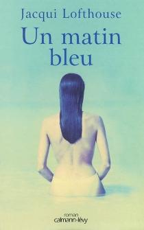 Un matin bleu - JacquiLofthouse