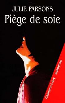 Piège de soie - JulieParsons