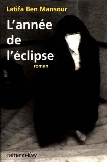 L'année de l'éclipse - LatifaBen Mansour