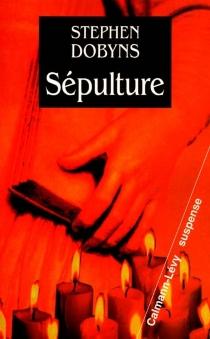 Sépulture - StephenDobyns