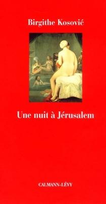 Une nuit à Jérusalem - BirgitheKosovic