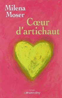 Coeur d'artichaut - MilenaMoser