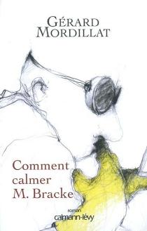 Comment calmer M. Bracke - GérardMordillat