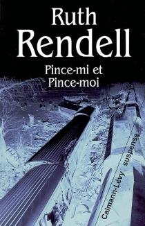 Pince-mi et Pince-moi - RuthRendell