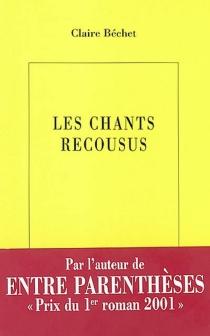 Les chants recousus - ClaireBéchet
