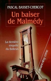Un baiser de Malmédy : la dernière enquête du Boiteux - PascalBasset-Chercot