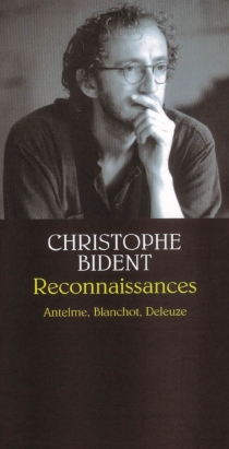Reconnaissances : Antelme, Blanchot, Deleuze - ChristopheBident