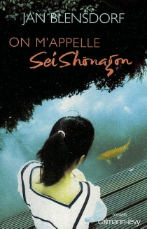 On m'appelle Sei Shonagon - Jan Blensdorf