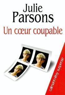 Un coeur coupable - JulieParsons