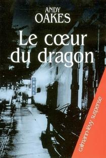Le coeur du dragon - AndyOakes