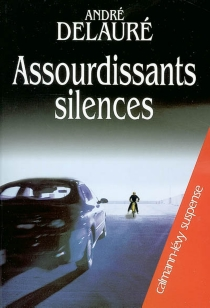 Assourdissants silences - André Delauré