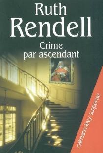 Crime par ascendant - RuthRendell