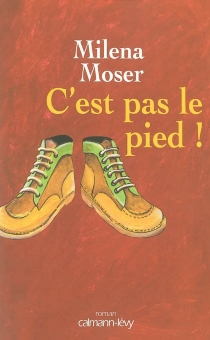 C'est pas le pied ! - MilenaMoser