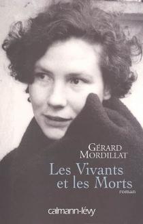 Les vivants et les morts - GérardMordillat