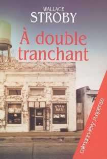 A double tranchant - Wallace Stroby