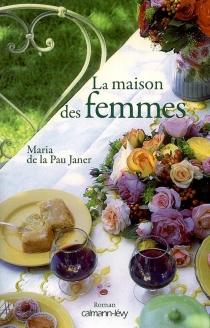 La maison des femmes - Maria de la PauJaner