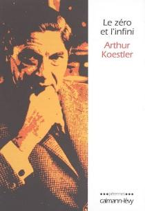 Le zéro et l'infini - ArthurKoestler