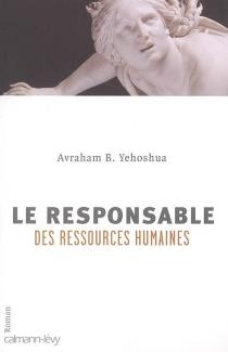 Le responsable des ressources humaines : passion en trois actes - Avraham B.Yehoshua