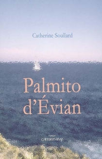 Palmito d'Evian - Catherine Soullard