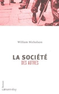 La société des autres - WilliamNicholson