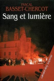 Sang et lumière - PascalBasset-Chercot