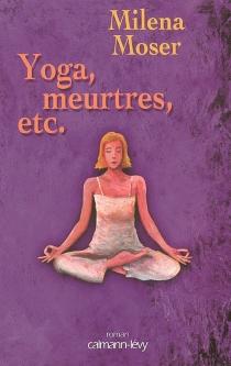 Yoga, meurtres, etc. - MilenaMoser
