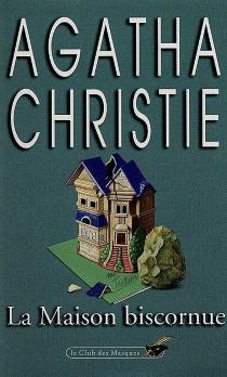La maison biscornue - AgathaChristie