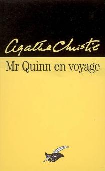 Mr Quinn en voyage - AgathaChristie