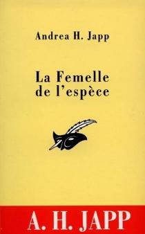 La femelle de l'espèce - Andrea PhilipJapp