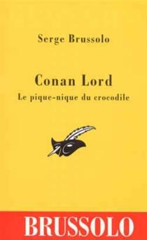 Conan Lord : le pique-nique du crocodile - SergeBrussolo