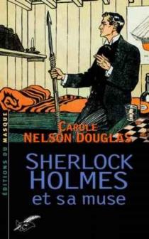 Sherlock Holmes et sa muse - Carole NelsonDouglas