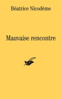 Mauvaise rencontre - BéatriceNicodème