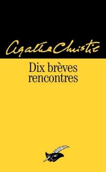 Dix brèves rencontres - AgathaChristie