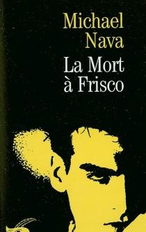 Mort à Frisco - MichaelNava