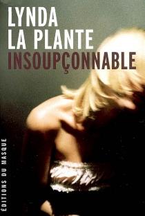 Insoupçonnable - LyndaLa Plante
