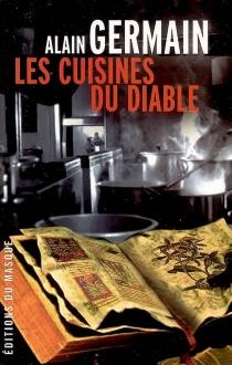 Les cuisines du diable - AlainGermain
