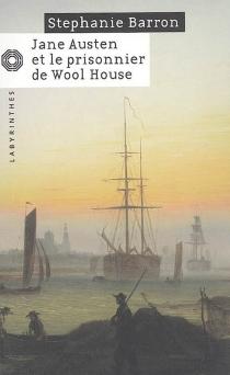 Jane Austen et le prisonnier de Wool House - StephanieBarron